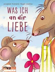 Birgit Schössow: Was ich an dir liebe - Kinderbuch, Buch