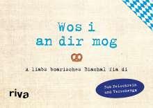 Alexandra Reinwarth: Was ich an dir liebe - Wos i an dir mog, Buch