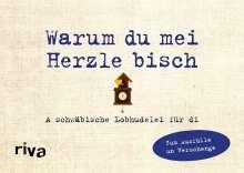 Alexandra Reinwarth: Was ich an dir liebe - Warum du mei Herzle bisch, Buch