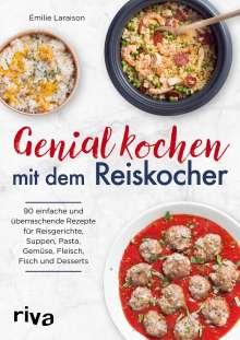 Émilie Laraison: Genial kochen mit dem Reiskocher, Buch
