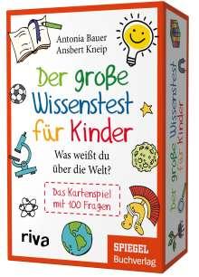 Antonia Bauer: Der große Wissenstest für Kinder - Was weißt du über die Welt?, Diverse