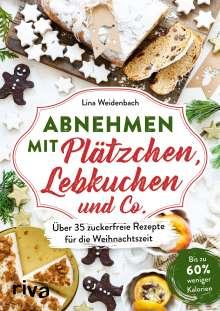 Lina Weidenbach: Abnehmen mit Plätzchen, Lebkuchen und Co., Buch