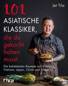 Jet Tila: 101 asiatische Klassiker, die du gekocht haben musst, Buch