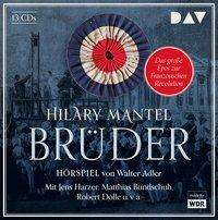 Hilary Mantel: Brüder, 13 CDs