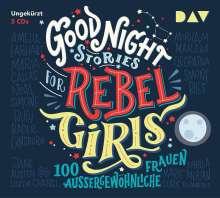 Good Night Stories for Rebel Girls - 100 außergewöhnliche Frauen, 3 CDs