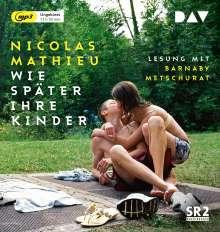 Nicolas Mathieu: Wie später ihre Kinder, 2 MP3-CDs