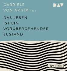 Gabriele von Arnim: Das Leben ist ein vorübergehender Zustand, MP3-CD