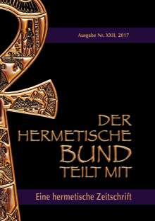 Johannes H. von Hohenstätten: Der hermetische Bund teilt mit: 22, Buch