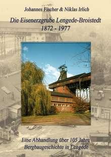 Johannes Fischer: Die Eisenerzgrube Lengede-Broistedt 1872-1977, Buch