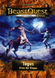 Adam Blade: Beast Quest Legend 4 - Tagus, Prinz der Steppe, Buch