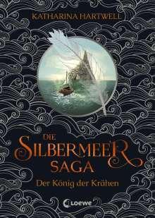 Katharina Hartwell: Die Silbermeer-Saga - Der König der Krähen, Buch