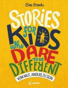 Ben Brooks: Stories for Kids Who Dare to be Different - Vom Mut, anders zu sein, Buch