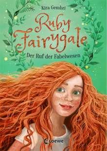 Kira Gembri: Ruby Fairygale - Der Ruf der Fabelwesen, Buch