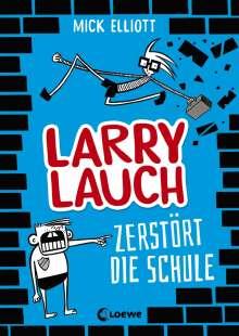 Mick Elliott: Larry Lauch zerstört die Schule, Buch