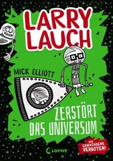 Mick Elliott: Larry Lauch zerstört das Universum, Buch