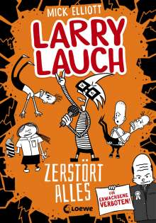 Mick Elliott: Larry Lauch zerstört alles, Buch