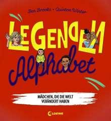 Ben Brooks: Legenden-Alphabet - Mädchen, die die Welt verändert haben, Buch