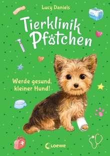Lucy Daniels: Tierklinik Pfötchen 5 - Werde gesund, kleiner Hund!, Buch