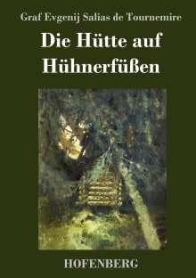 Graf Evgenij Salias de Tournemire: Die Hütte auf Hühnerfüßen, Buch