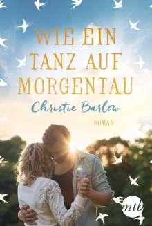 Christie Barlow: Wie ein Tanz auf Morgentau, Buch