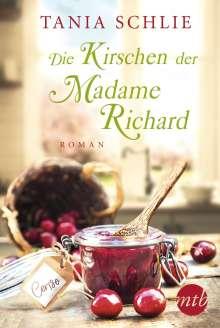 Tania Schlie: Die Kirschen der Madame Richard, Buch