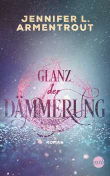 Jennifer L. Armentrout: Glanz der Dämmerung, Buch