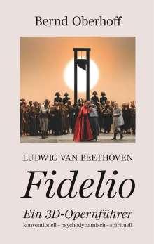 Bernd Oberhoff: Ludwig van Beethoven - Fidelio, Buch