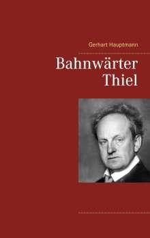 Gerhart Hauptmann: Bahnwärter Thiel, Buch