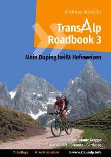 Andreas Albrecht: Transalp Roadbook 3: Mein Doping heißt Hefeweizen, Buch