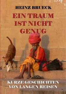 Heinz Brueck: Ein Traum ist nicht genug, Buch
