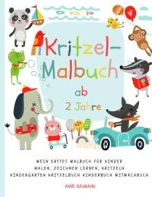 Anne Baumann: Kritzel-Malbuch ab 2 Jahre Mein erstes Malbuch für Kinder Malen, Zeichnen lernen, Kritzeln Kindergarten Kritzelbuch Kinderbuch Mitmachbuch, Buch