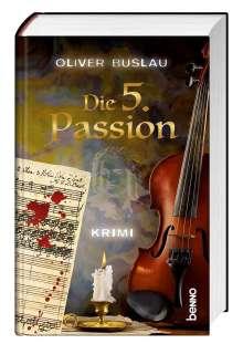 Oliver Buslau: Die 5. Passion, Buch