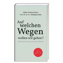 Walter Kardinal Kasper: Auf welchen Wegen wollen wir gehen?, Buch