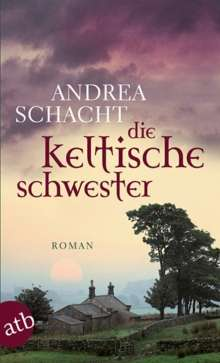 Andrea Schacht: Die keltische Schwester, Buch