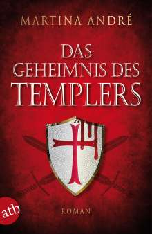 Martina André: Das Geheimnis des Templers, Buch