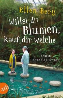 Ellen Berg: Willst du Blumen, kauf dir welche, Buch