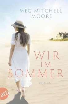 Meg Mitchell Moore: Wir, im Sommer, Buch