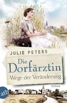 Julie Peters: Die Dorfärztin - Wege der Veränderung, Buch