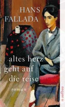 Hans Fallada: Altes Herz geht auf die Reise, Buch