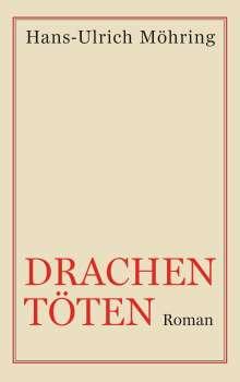 Hans-Ulrich Möhring: Drachen töten, Buch