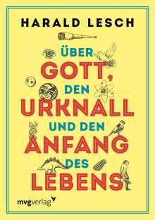 Harald Lesch: Über Gott, den Urknall und den Anfang des Lebens, Buch