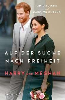 Omid Scobie: Harry und Meghan: Auf der Suche nach Freiheit, Buch