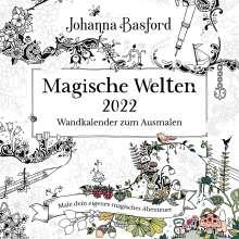 Johanna Basford: Magische Welten 2022 - Wandkalender zum Ausmalen, Kalender