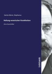 Stephanus Sainte-Marie: Heilung venerischer Krankheiten, Buch