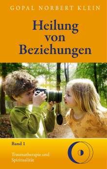 Gopal Norbert Klein: Heilung von Beziehungen I, Buch
