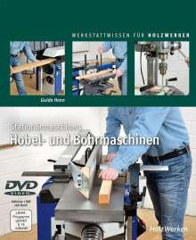 Henn Guido: Stationärmaschinen - Hobel- und Bohrmaschinen, Buch
