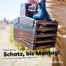 Mike Cheung: Schatz, bis Montag!, Buch