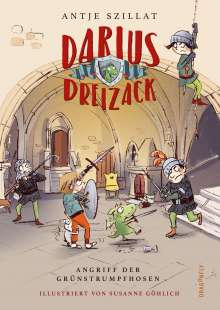 Antje Szillat: Darius Dreizack - Angriff der Grünstrumpfhosen, Buch