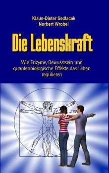 Klaus-Dieter Sedlacek: Die Lebenskraft, Buch