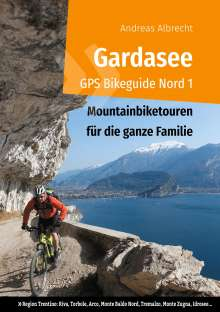 Andreas Albrecht: Gardasee GPS Bikeguide Nord 1, Buch